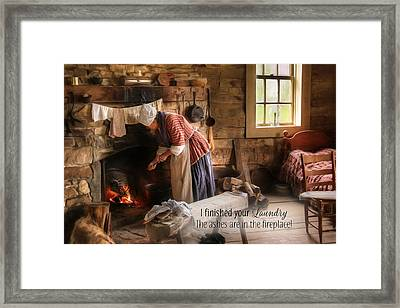 I Finished Your Laundry Framed Print by Lori Deiter
