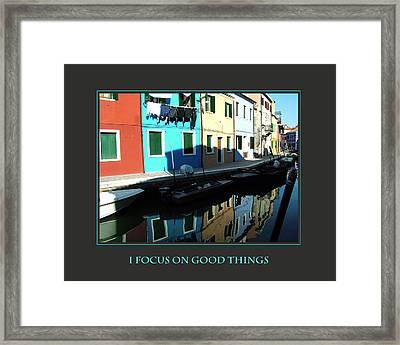 I Focus On Good Things  Framed Print by Donna Corless