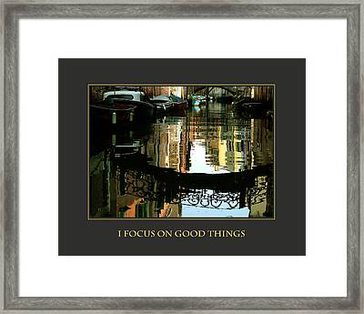 I Focus On Good Things Venice Framed Print by Donna Corless