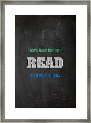 I Have Been Known To Read Past My Bedtime Chalkboard Drawing Motivational Humor Education Print Framed Print by Design Turnpike