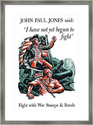 I Have Not Yet Begun To Fight Framed Print by War Is Hell Store