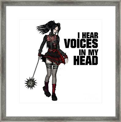 I Hear Voices In My Head Framed Print