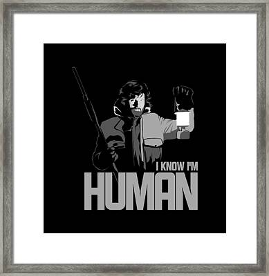 I Know I'm Human Framed Print by Mos Graphix
