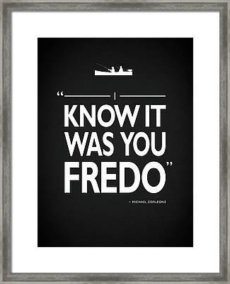 I Know It Was You Fredo Framed Print