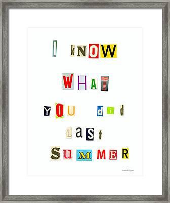 I Know What You Did Last Summer - Da Framed Print