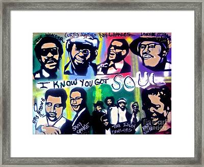 I Know You Got Soul Framed Print by Tony B Conscious