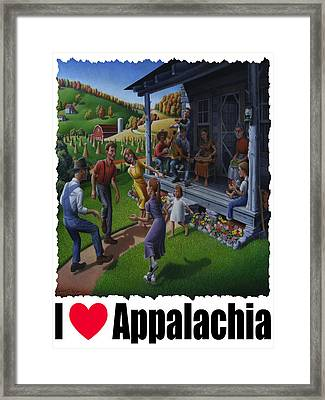 I Love Appalachia - Porch Music - Mountain Music - Appalachian Dancing Framed Print by Walt Curlee