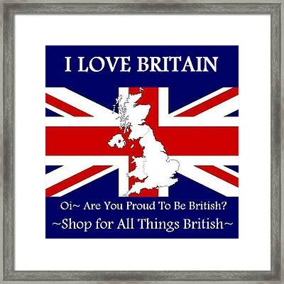 Framed Print featuring the digital art I Love Britain by Digital Art Cafe