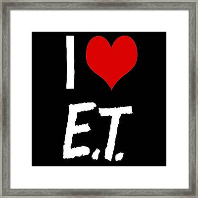 I Love E.t. Framed Print by Gina Dsgn
