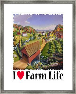 I Love Farm - Appalachian Covered Bridge - Rural Farm Landscape Framed Print by Walt Curlee