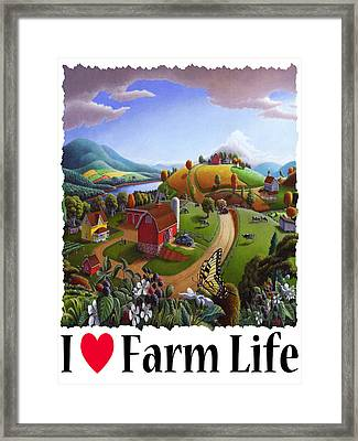 I Love Farm Life - Appalachian Blackberry Patch - Rural Farm Landscape Framed Print by Walt Curlee