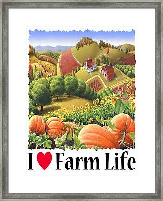 I Love Farm Life - Appalachian Pumpkin Patch - Rural Farm Landscape Framed Print by Walt Curlee