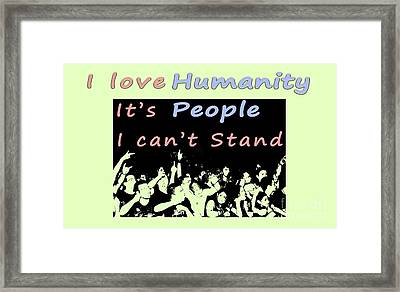 I Love Humanity Framed Print by Humorous Quotes