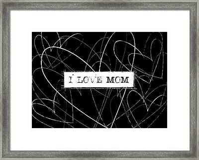 I Love Mom Word Art Framed Print