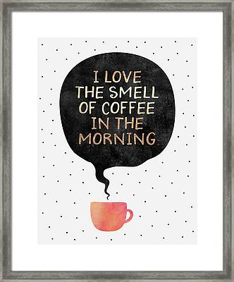 I Love The Smell Of Coffee In The Morning Framed Print by Elisabeth Fredriksson