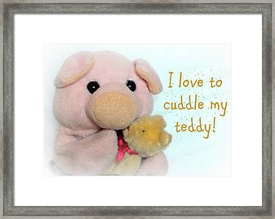 I Love To Cuddle My Teddy Framed Print