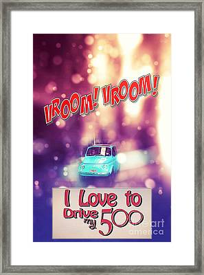 I Love To Drive My 500 Framed Print