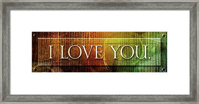 I Love You - Plaque Framed Print