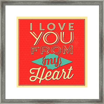 I Love You From My Heart Framed Print by Naxart Studio