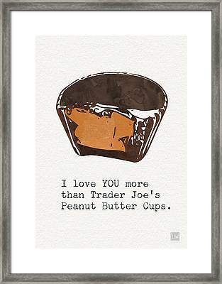 I Love You More Than Peanut Butter Cups Framed Print by Linda Woods