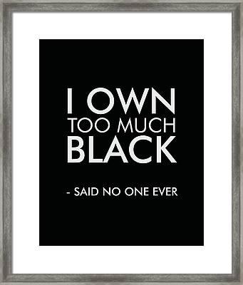 I Own Too Much Black Framed Print