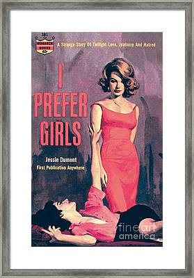 I Prefer Girls Framed Print by Robert Maguire