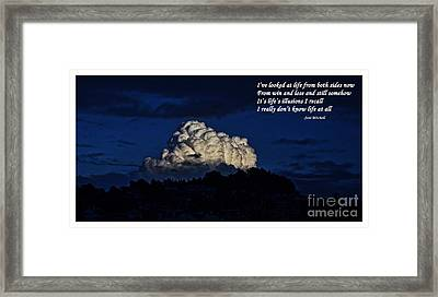 I Really Don't Know Life At All Framed Print