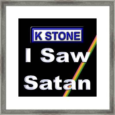 I Saw Satan Framed Print