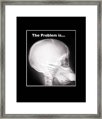 I See The Problem Framed Print by Gravityx9 Designs