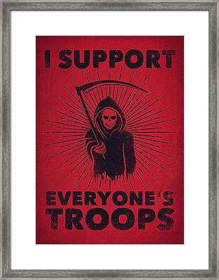 I Support Everyone's Troops Political Statement Grim Reaper  Framed Print by Philipp Rietz
