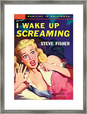 I Wake Up Screaming Framed Print