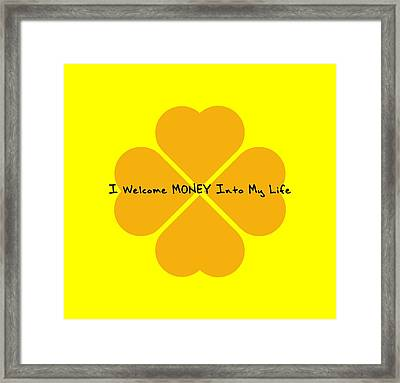 I Welcome Money Into My Life Framed Print by Affirmation Today
