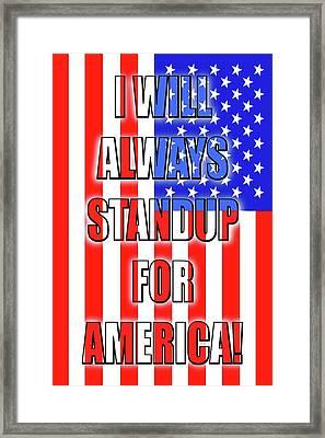 I Will Always Standup For America  3 Framed Print by Mike McGlothlen
