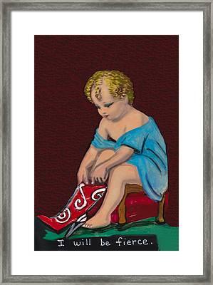 I Will Be Fierce Framed Print
