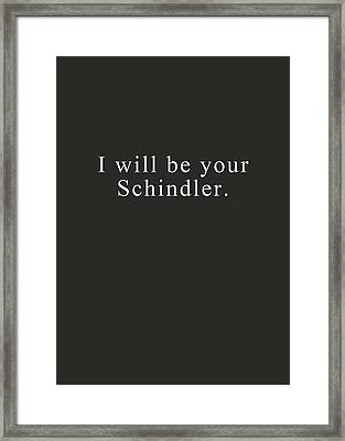 I Will Be Your Schindler- Art By Linda Woods Framed Print