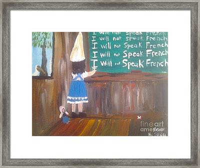 I Will Not Speak French In School Framed Print by Seaux-N-Seau Soileau