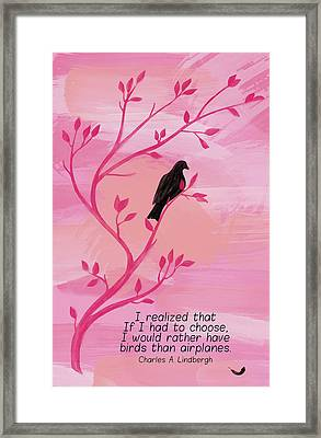 I Would Rather Have Birds Framed Print