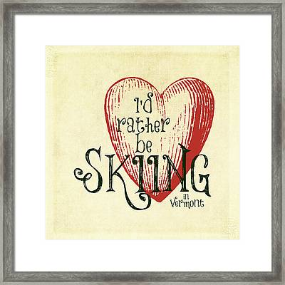 I'd Rather Be Skiing In Vermont Framed Print by Brandi Fitzgerald