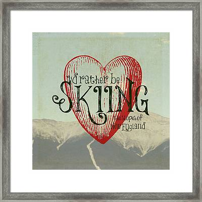 I'd Rather Be Skiing New England Framed Print by Brandi Fitzgerald