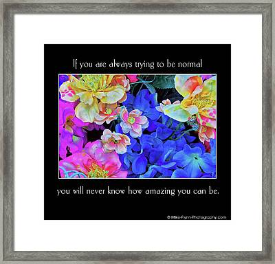 If You're Always Trying To Be Normal Framed Print
