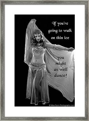 If You're Going To Walk On Thin Ice Framed Print by Mike Flynn
