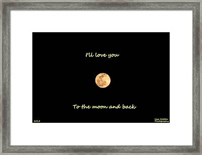I'll Love You To The Moon And Back Framed Print