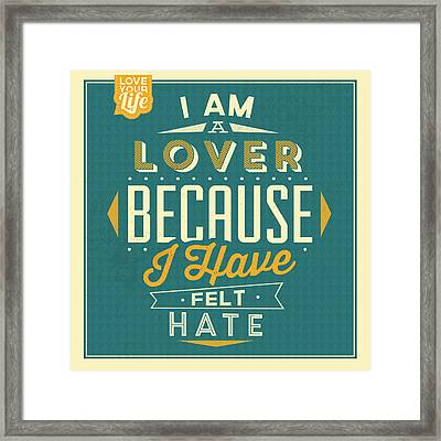 I'm A Lover Framed Print by Naxart Studio