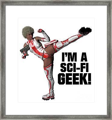 I'm A Sci-fi Geek Framed Print