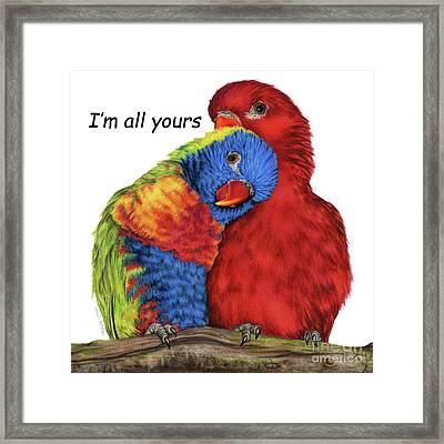 I'm All Yours Framed Print