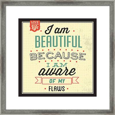 I'm Beautiful Framed Print by Naxart Studio