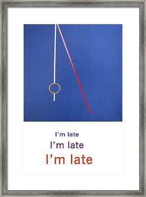 Im Late Im Late Im Late Framed Print by Loraine LeBlanc