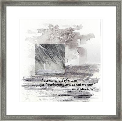'i'm Not Afraid Of Storms'... Louisa May Alcott Quote Framed Print by Lisa Le Quelenec