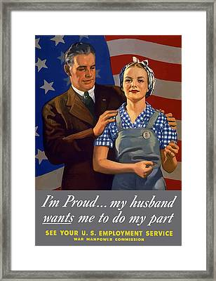 I'm Proud... My Husband Wants Me To Do My Part Framed Print by War Is Hell Store