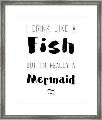 I'm Really A Mermaid Framed Print